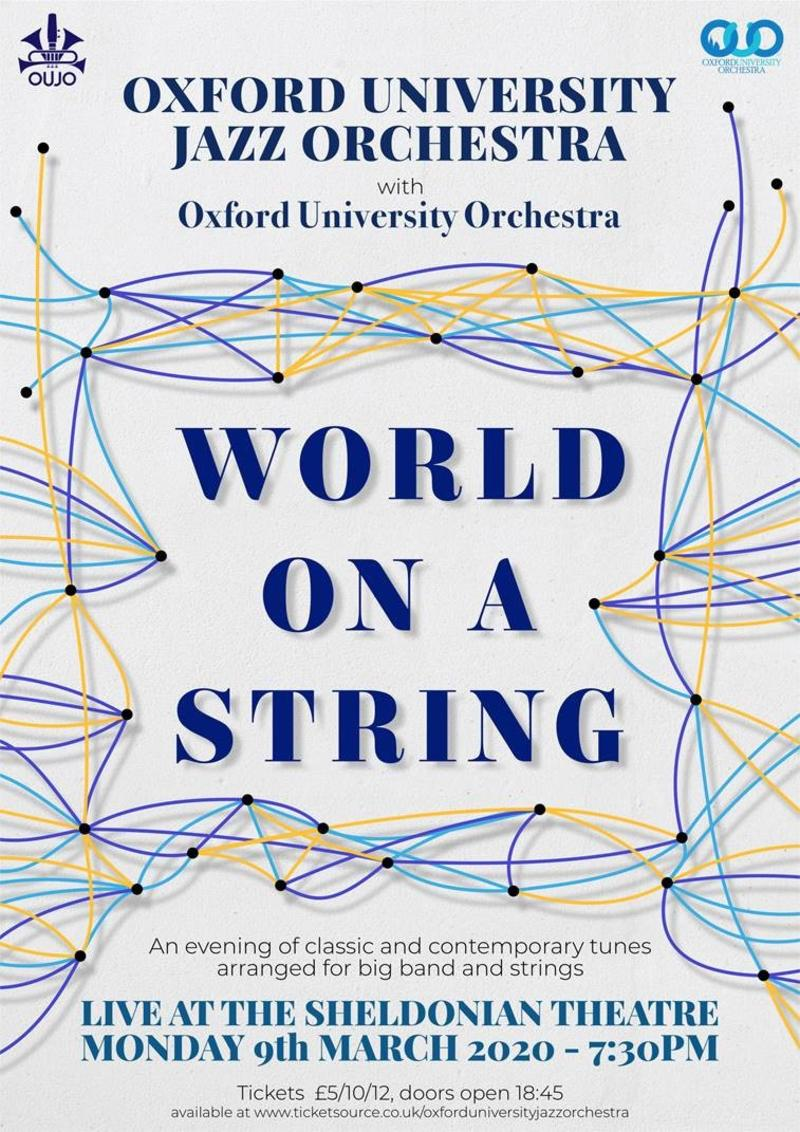 Poster with Image of different coloured interconnecting string, and the words 'Oxford University Jazz Orchestra with Oxford University Orchestra; World on a String'